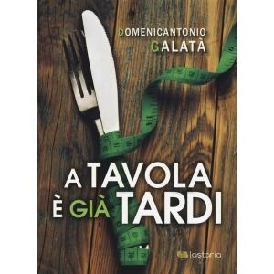 "Libro ""A Tavola è già Tardi"""